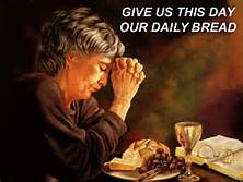 Give Us Today Our Daily Bread….