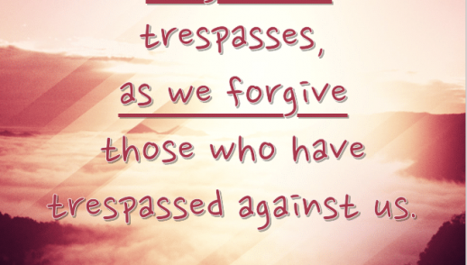 "Sunday, March 22, 2020 ""Forgive Us Our Trespasses"""