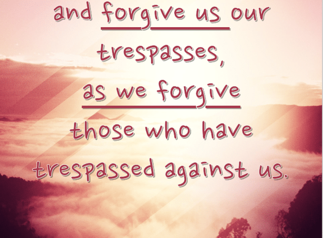 """Sunday, March 22, 2020 """"Forgive Us Our Trespasses"""""""