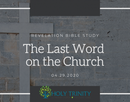 "HTLC Bible Study - ""The Last Word on the Church"""