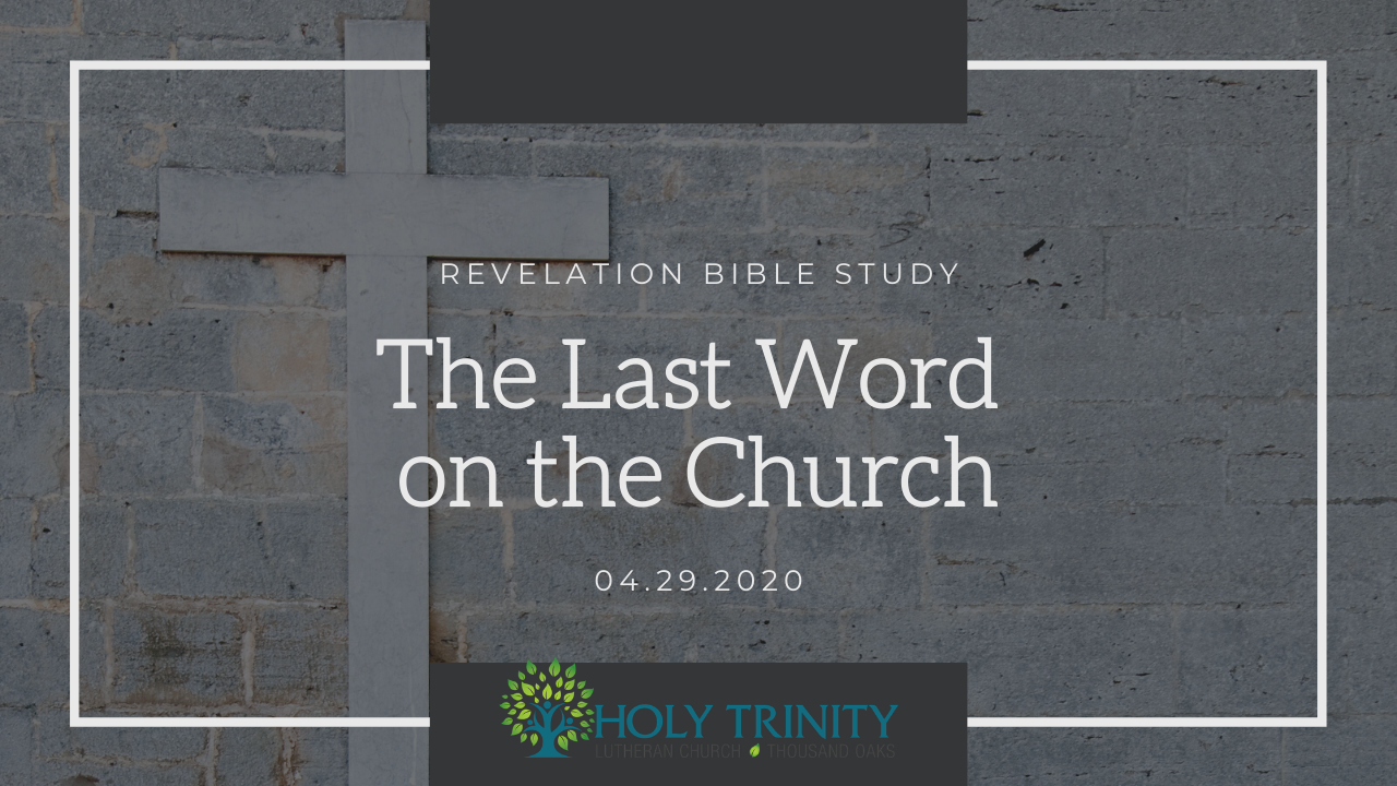 """HTLC Bible Study - """"The Last Word on the Church"""""""