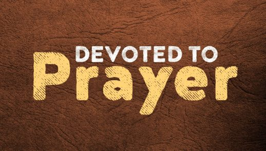 "Sunday Worship, May 24, 2020  ""Devoted to Prayer"""