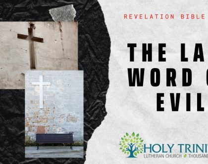 "HTLC Bible Study - ""The Last Word on Evil"""